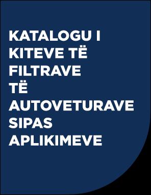 KITET E FILTRAVE TË AUTOVETURAVE SIPAS APLIKIMEVE